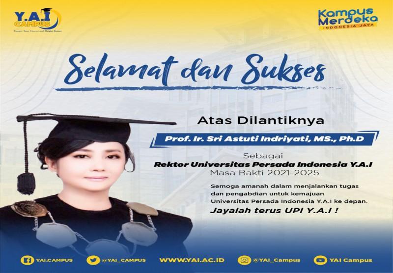 Selamat & Sukses atas dilantiknya Prof. Ir. Sri Astuti Indriyati, MS., Ph.D sebagai Rektor UPI Y.A.I